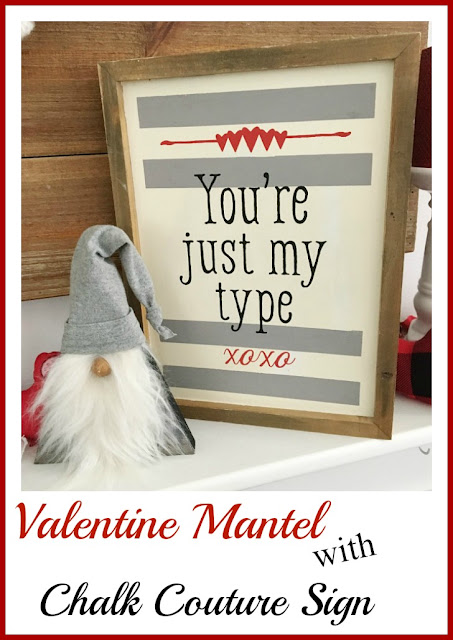 Vintage Paint and more... Rustic Valentine Mantel done with diy fabric garland, Chalk Couture chalk sign, diy Valentine gnome and yarn wreath