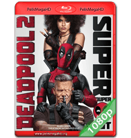 DEADPOOL 2 (2018) UNRATED FULL 1080P HD MKV ESPAÑOL LATINO