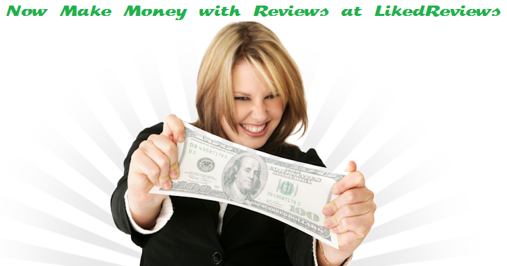 Now Make Money with Reviews at LikedReviews