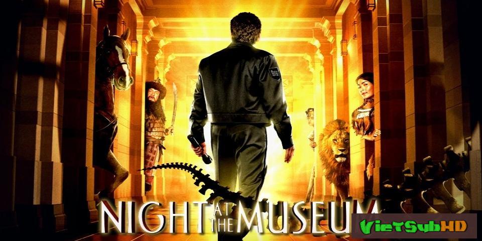Phim Đêm Kinh Hoàng VietSub HD | Night At The Museum 2006
