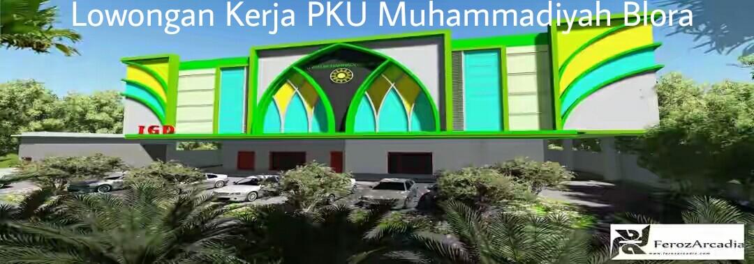 Lowongan Kerja Medis Terbaru di PKU Muhammadiyah Blora