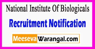 NIB National Institute Of Biologicals Recruitment Notification 2017 Last Date 04-07-2017