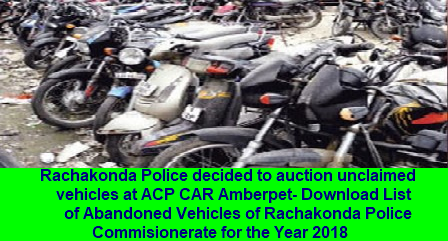 Rachakonda Police decided to auction unclaimed vehicles at ACP CAR Amberpet- Download List of Abandoned Vehicles of Rachakonda Police Commisionerate for the Year 2018 rachakonda-police-decided-to-auction-the-unclaimed-vehicles | Rachakonda-cops-to-auction-unclaimed-vehicles-at-CAR-download-list-of-vehicles-rachakonda-police-Commisionerate Rachakonda cops to auction unclaimed vehicles at CAR/2018/05/Rachakonda-cops-to-auction-unclaimed-vehicles-at-CAR-download-list-of-vehicles-rachakonda-police-Commisionerate.html