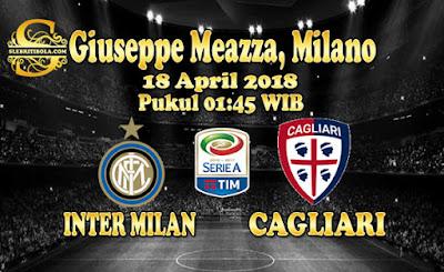 AGEN BOLA ONLINE TERBESAR - PREDIKSI SKOR SERIE A ITALIA INTER MILAN VS CAGLIARI 18 APRIL 2018