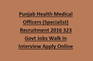 Punjab Health Medical Officers (Specialist) Recruitment 2016 323 Govt Jobs Walk in Interview Apply Online