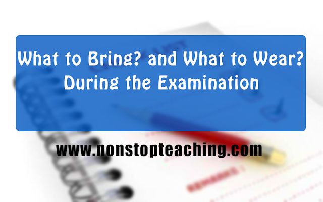 What to Wring and Wear During Licensure Examination