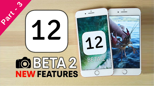 Apple releases beta 2 for iOS 12 | Notable new features in iOS 12 beta 2 in Hindi 2018