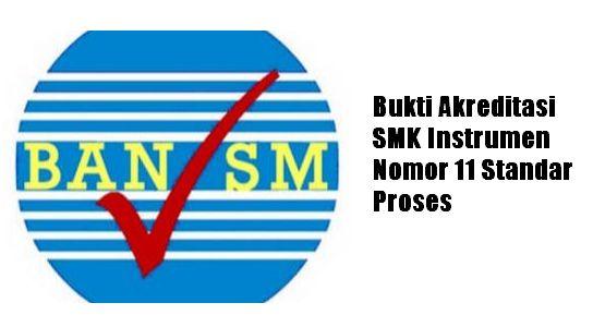 Bukti Akreditasi SMK Instrumen Nomor 11 Standar Proses