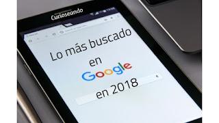 lo-mas-buscado-en-google-2018
