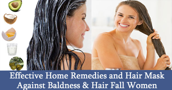 Effective Home Remedies and Hair Mask Against Baldness