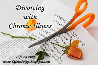 divorcing with chronic illness life's a polyp