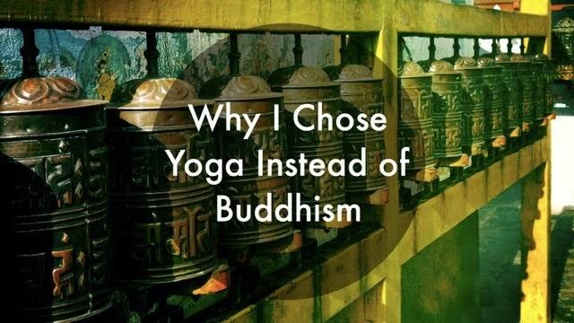 Why I Chose Yoga Instead of Buddhism