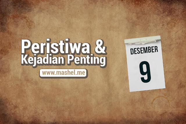 Peristiwa dan Kejadian Penting Tanggal 9 Desember