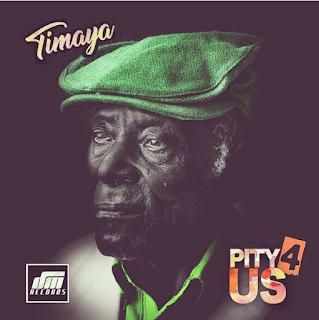 Lyrics: Timaya – Pity 4 Us
