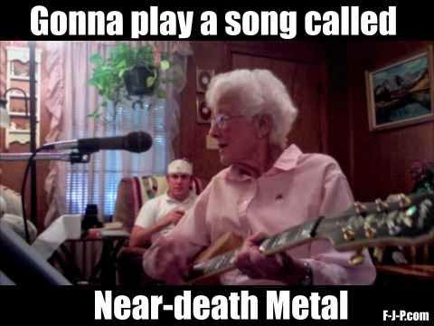 Funny Near-death Metal Granny Joke Picture