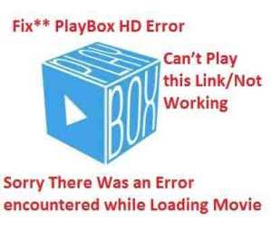 Fix-PlayBox HD Error-While-Loading-Movie