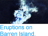 https://sciencythoughts.blogspot.com/2018/10/eruptions-on-barren-island.html