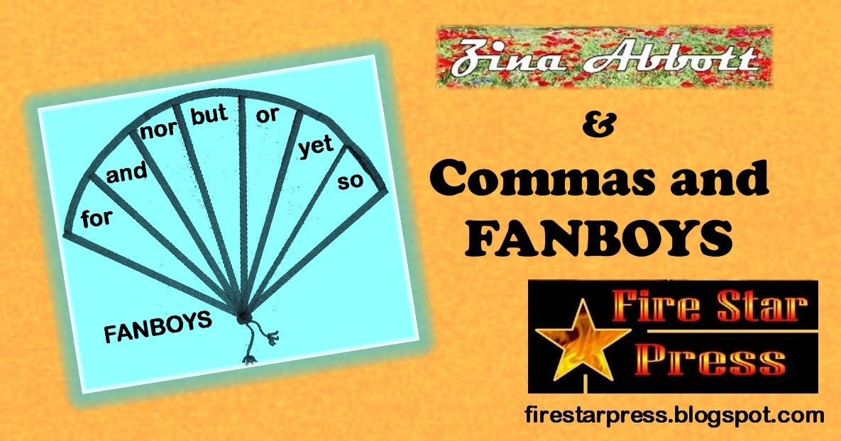 Fire Star Press: Commas & FANBOYS by Zina Abbott