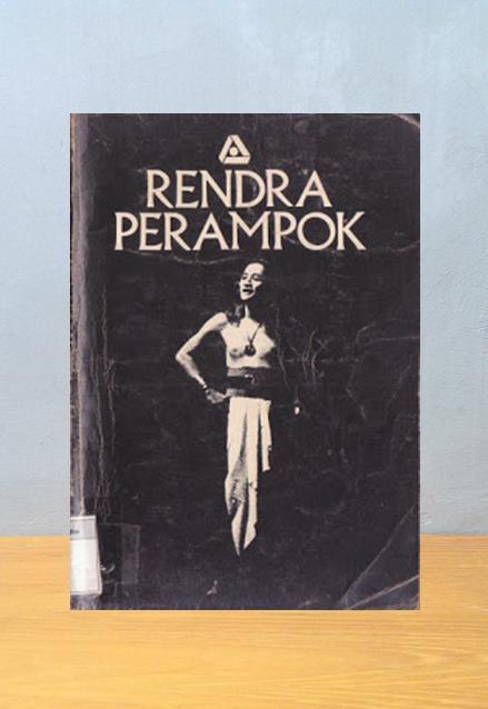PERAMPOK, Rendra