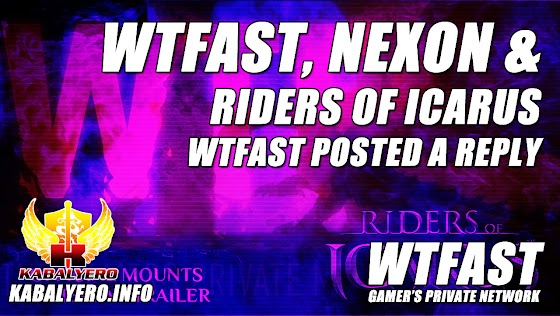 WTFast, Nexon & Riders Of Icarus ★ WTFast Posting A Reply, Is That Freaking Real?