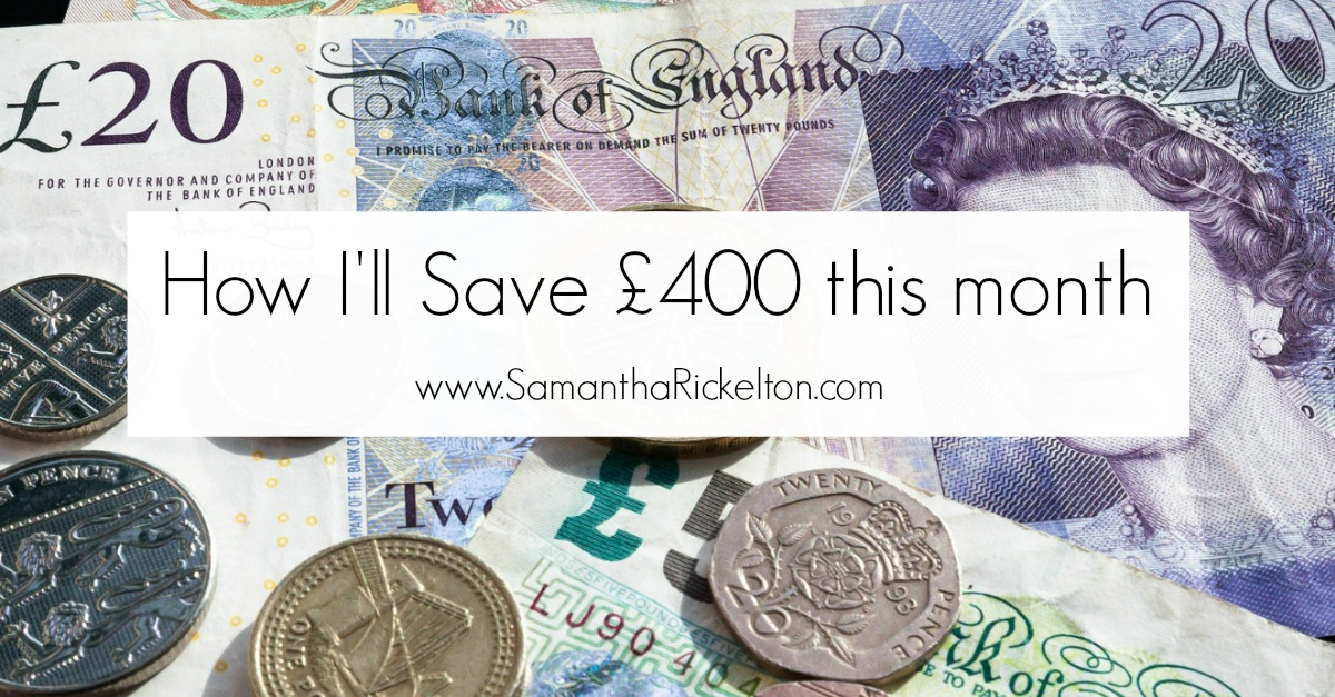 How to save £400 in one month