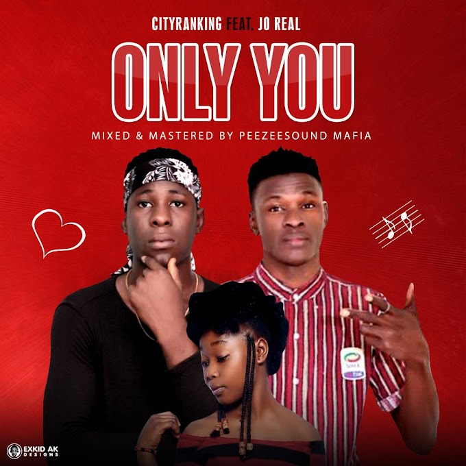 DOWNLOAD MUSIC: Cityranking - Only You ft. Jo Real