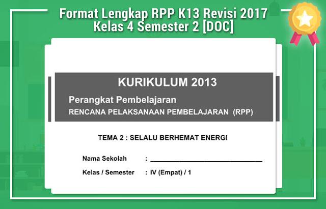 Format Lengkap RPP K13 Revisi 2017 Kelas 4 Semester 2 [DOC]