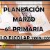 PLANEACIÓN MARZO 6° PRIMARIA CICLO ESCOLAR 2018-2019.