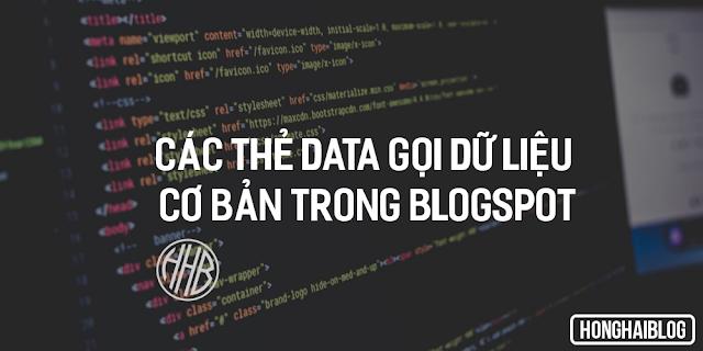 Các thẻ Data gọi dữ liệu cơ bản trong Blogspot