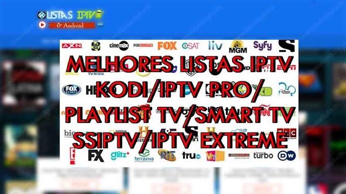MELHORES LISTAS IPTV - KODI / IPTV PRO / PLAYLIST TV / SMART TV/  SSIPTV / IPTV EXTREME - Listas de Canais / Filmes / Animes / Series [ATUALIZADO]