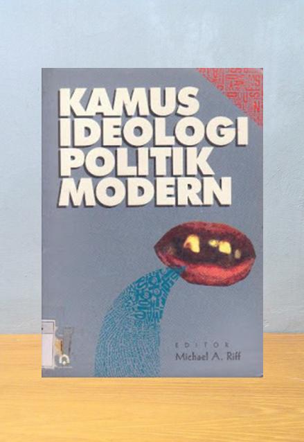 KAMUS IDEOLOGI POLITIK MODERN, Michael A. Riff