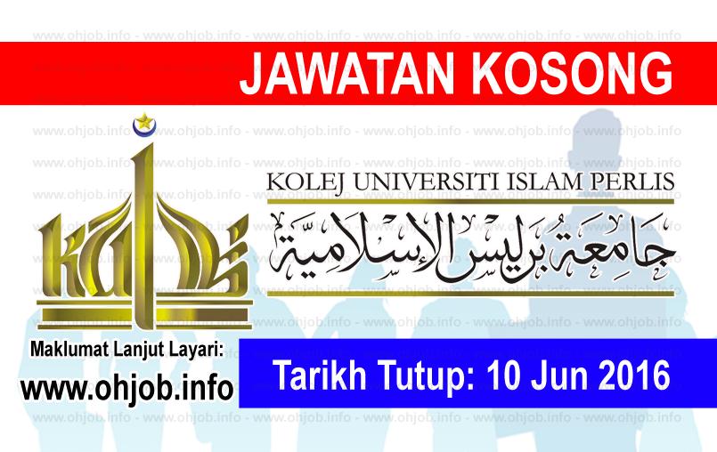 Jawatan Kerja Kosong Kolej Universiti Islam Perlis (KUIPs) logo www.ohjob.info jun 2016