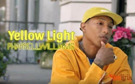 Arti Lirik Yellow Light Pharrell Williams Terjemahan