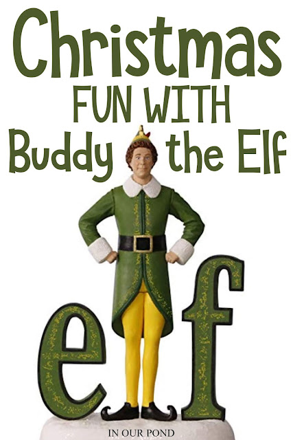 Christmas Fun with Buddy the Elf // Life in Our Pond // Elf movie // Family Movie Night // Elf Culture