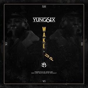 Download Audio   Yung6ix - Wake Up