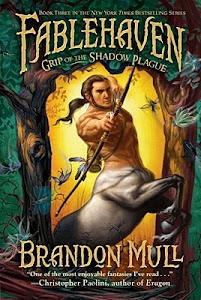 Grip of the Shadow Plague (Fablehaven #3) by Brandon Mull