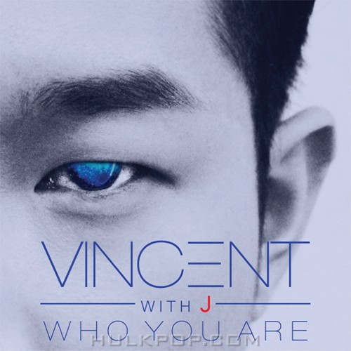 VINCENT – Who You Are – Single
