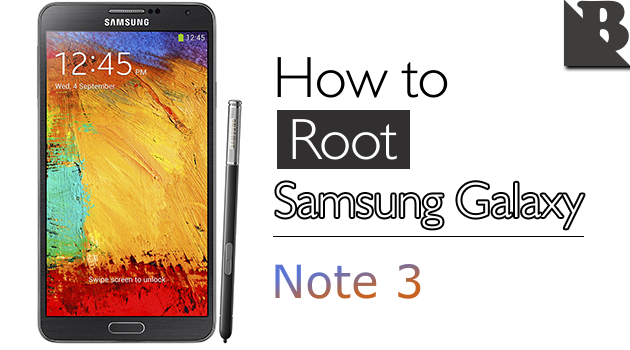 How To Root Samsung Galaxy Note 3 And Install TWRP Recovery