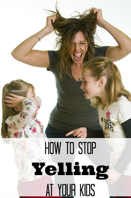 how to stop yelling at your kids