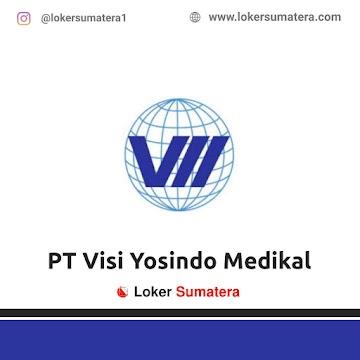Lowongan Kerja Pekanbaru, PT Visi Yosindo Medikal Juni 2021