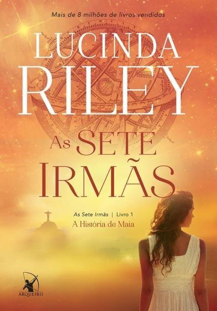 As sete irmãs A História de Maia Lucinda Riley