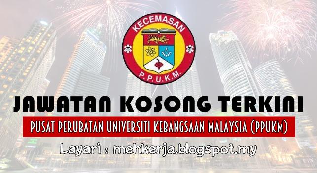 Jawatan Kosong Terkini 2016 di Pusat Perubatan Universiti Kebangsaan Malaysia (PPUKM)