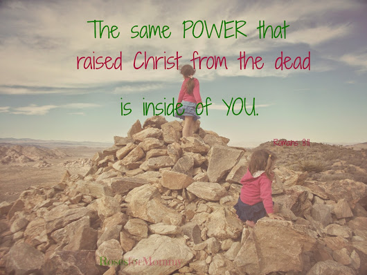 God's Word-filled Wednesday: Romans 8:11- The Power in You