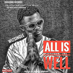Wizsingle — All Is Well [New Song] - Mp3made.com.ng
