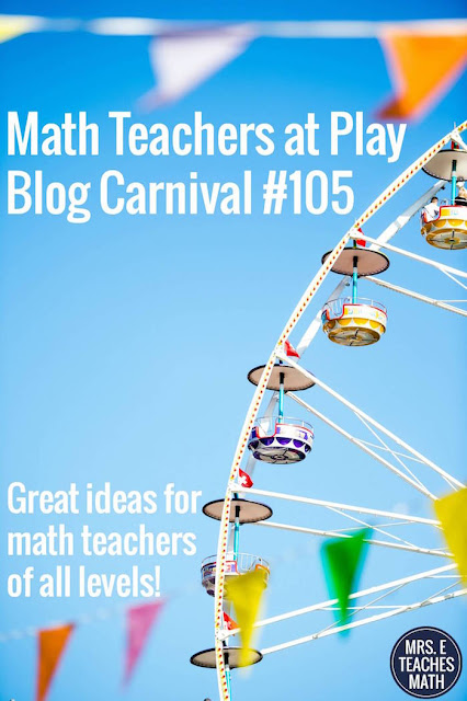 Math Teachers at Play Blog Carnival - ideas, games, and activities for all math teachers