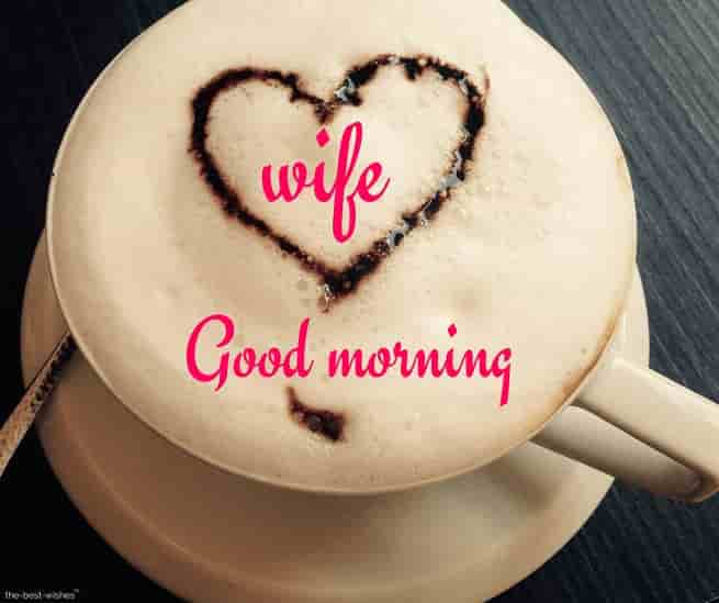 good morning my wife with coffee heart foam
