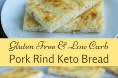 Pork Rind Nearly No Carb Keto Bread