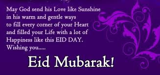 Eid Mubarak Quotes messages and wishes cards:may god send his love like sunhine in his warm