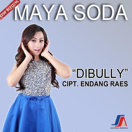 Lirik Lagu Maya Soda - Dibully