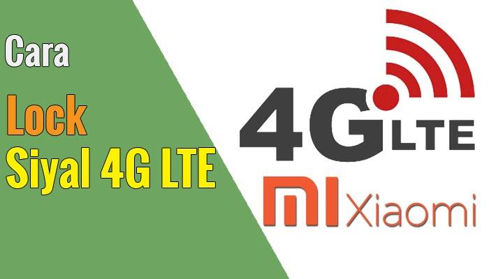 Cara Mengunci/Lock Sinyal/Jaringan/ 4G LTE Only HP Xiaomi